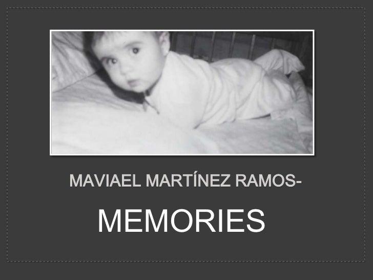 MAVIAEL MARTÍNEZ RAMOS-  MEMORIES