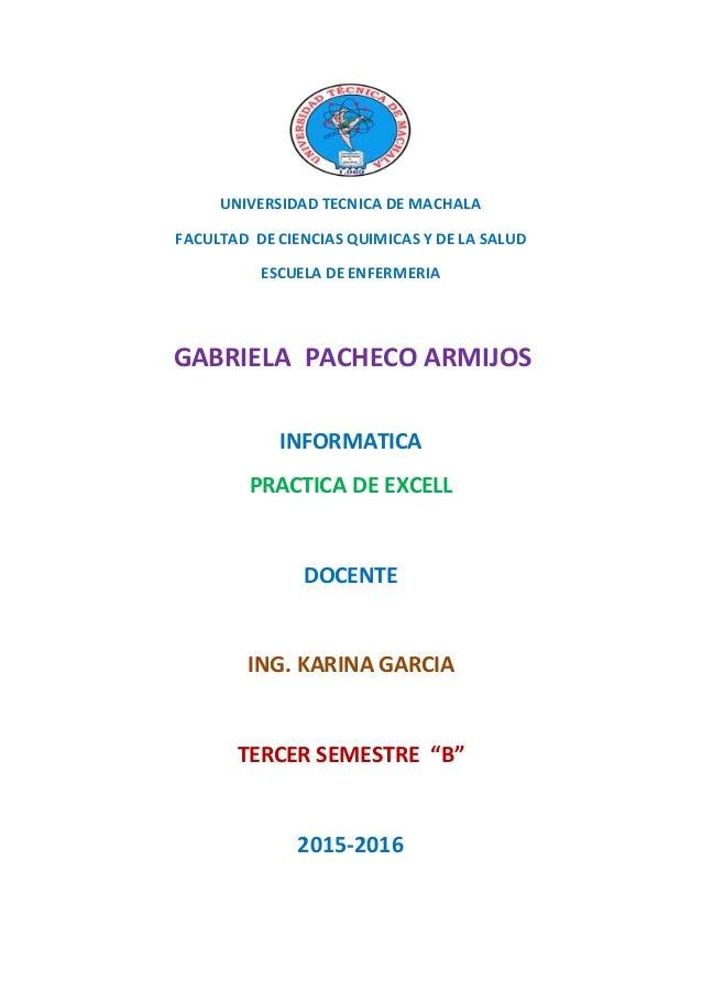 UNIVERSIDAD TECNICA DE MACHALA FACULTAD DE CIENCIAS QUIMICAS Y DE LA SALUD ESCUELA DE ENFERMERIA GABRIELA PACHECO ARMIJOS ...