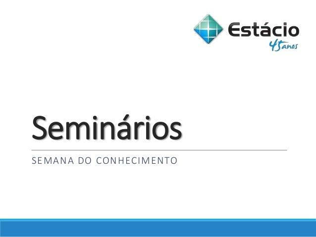 Seminários SEMANA DO CONHECIMENTO