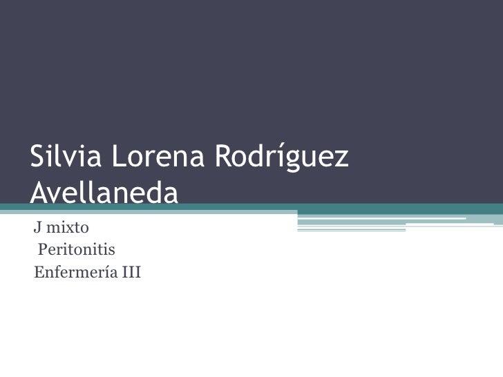 Silvia Lorena RodríguezAvellanedaJ mixtoPeritonitisEnfermería III