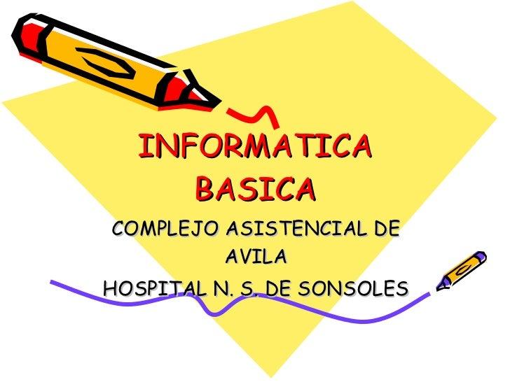 INFORMATICA BASICA COMPLEJO ASISTENCIAL DE AVILA HOSPITAL N. S. DE SONSOLES