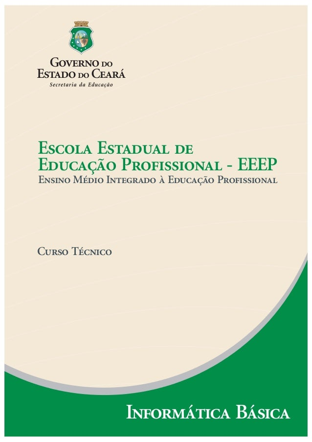 Escola Estadual de Educação Profissional - EEEP Ensino Médio Integrado à Educação Profissional  Curso Técnico  Informática...