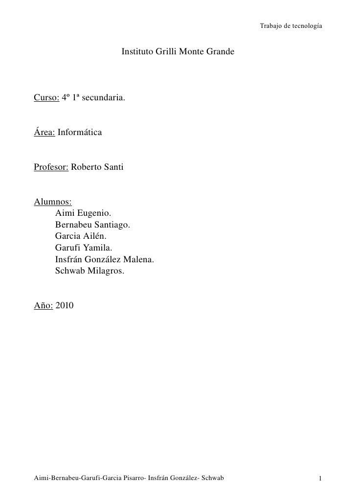 Trabajo de tecnología                               InstitutoGrilliMonteGrande    Curso:4º1ªsecundaria.   Área:Inf...