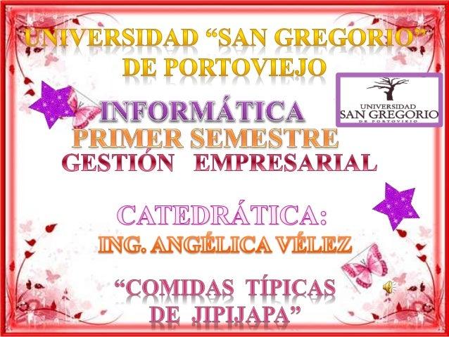 Jipijapa cuenta con una variada  gastronomía entre ellas muy reconocidas  las tortillas de maíz y yuca del sitio Sancán;  ...