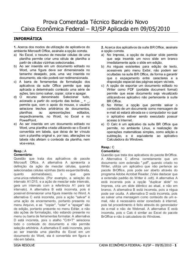 Prova Comentada Técnico Bancário Novo     Caixa Econômica Federal – RJ/SP Aplicada em 09/05/2010INFORMÁTICA               ...