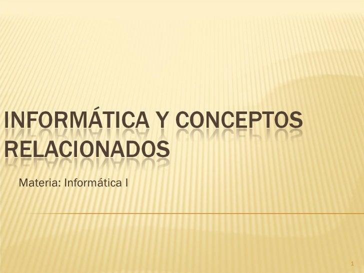 Materia: Informática I