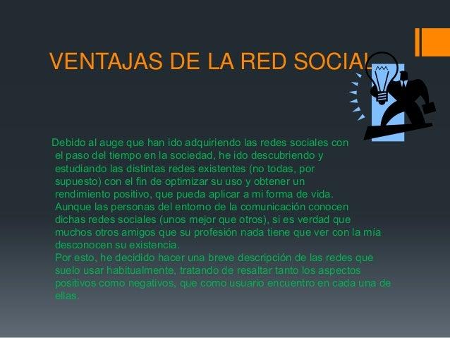 VENTAJAS DE LA RED SOCIALDebido al auge que han ido adquiriendo las redes sociales conel paso del tiempo en la sociedad, h...