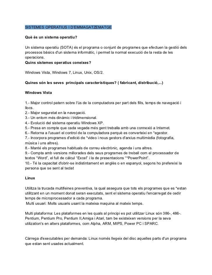 SISTEMES OPERATIUS I D'EMMAGATZEMATGEQuè és un sistema operatiu?Un sistema operatiu (SOTA) és el programa o conjunt de pro...