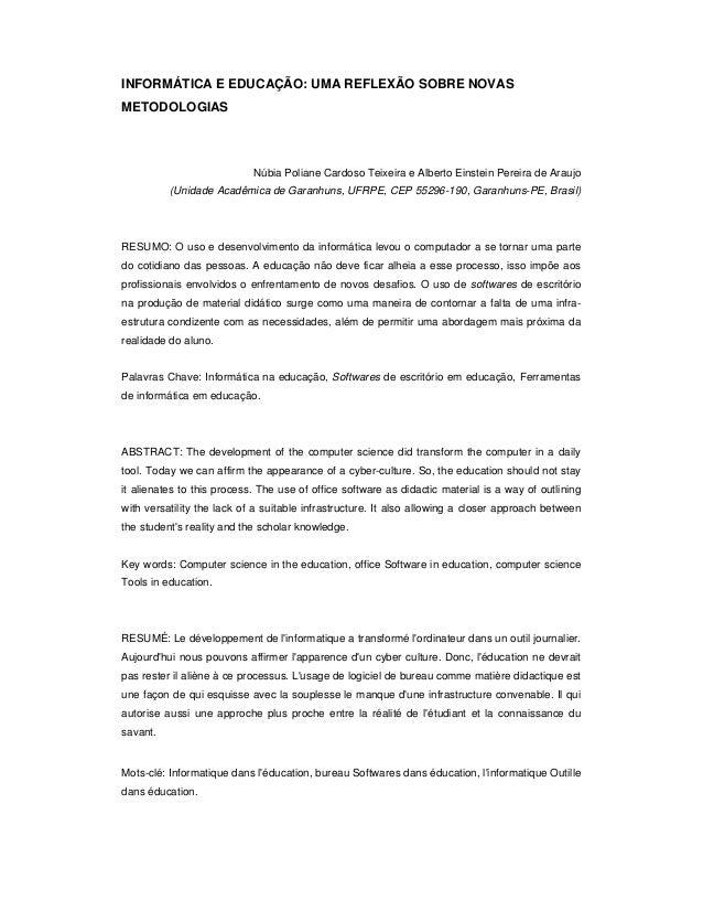 INFORMÁTICA E EDUCAÇÃO: UMA REFLEXÃO SOBRE NOVAS METODOLOGIAS Núbia Poliane Cardoso Teixeira e Alberto Einstein Pereira de...