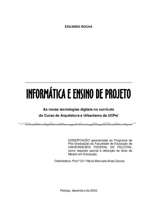 EDUARDO ROCHA INFORMÁTICA E ENSINO DE PROJETO As novas tecnologias digitais no currículo do Curso de Arquitetura e Urbanis...