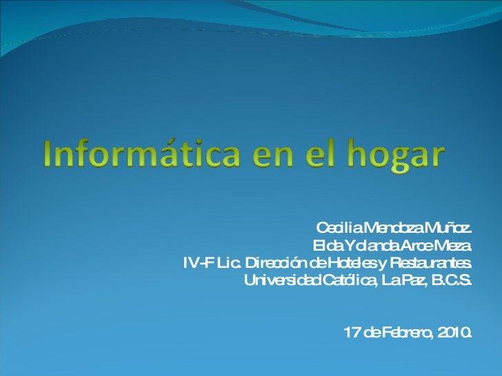 Cecilia Mendoza Muñoz. Elda Yolanda Arce Meza. IV-F Lic. Dirección de Hoteles y Restaurantes. Universidad Católica, La Paz...
