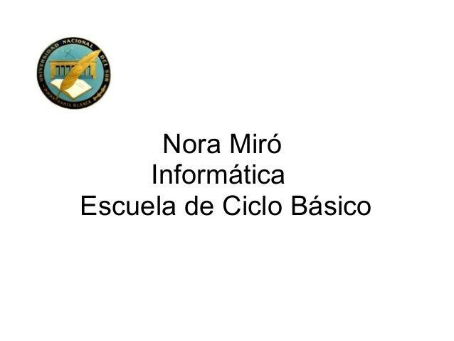 NoraMiró Informática EscueladeCicloBásico
