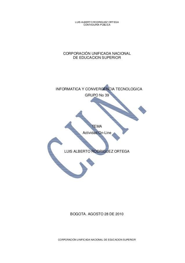 LUIS ALBERTO RODRIGUEZ ORTEGA CONTADURÍA PÚBLICA CORPORACIÓN UNIFICADA NACIONAL DE EDUCACION SUPERIOR CORPORACIÓN UNIFICAD...