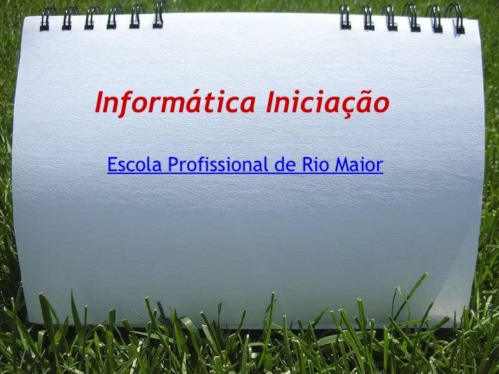 Informática Iniciação   Escola Profissional de Rio Maior