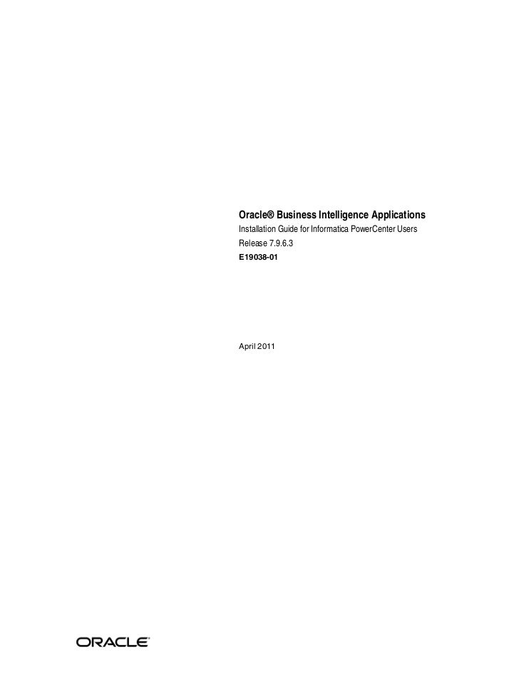 Oracle® Business Intelligence ApplicationsInstallation Guide for Informatica PowerCenter UsersRelease 7.9.6.3E19038-01Apri...