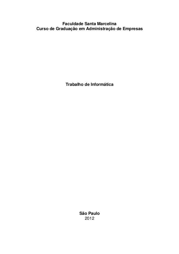 Faculdade Santa MarcelinaCurso de Graduação em Administração de Empresas            Trabalho de Informática               ...