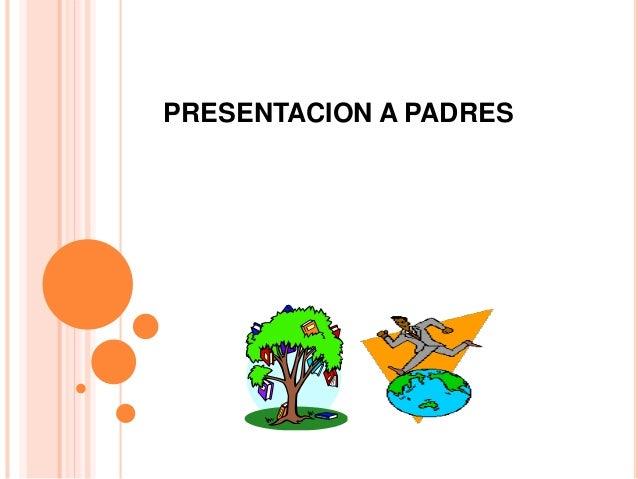PRESENTACION A PADRES