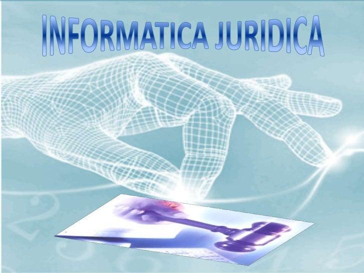 INFORMÁTICA JURÍDICA       1. ¿Cuál es la relación entre la Informática Jurídica y                                derecho?...