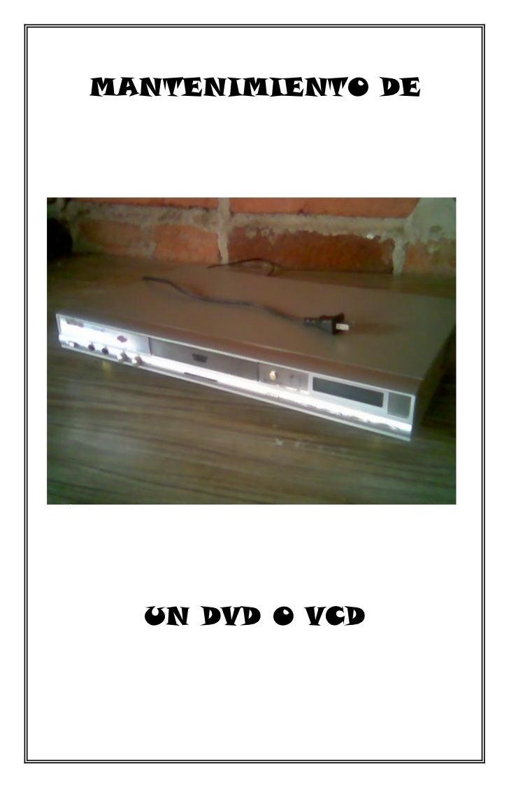 MANTENIMIENTO DE  UN DVD O VCD