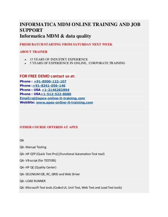 INFORMATICA MDM ONLINE TRAINING AND JOB SUPPORT Informatica MDM & data quality FRESH BATCH STARTING FROM SATURDAY NEXT WEE...