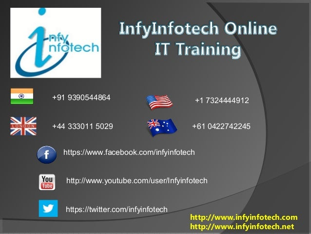 +91 9390544864  +1 7324444912  +44 333011 5029  +61 0422742245  https://www.facebook.com/infyinfotech  http://www.youtube....