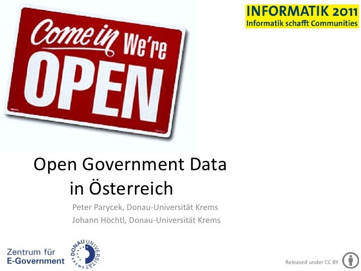 Open Government Data   in Österreich    Peter Parycek, Donau-Universität Krems    Johann Höchtl, Donau-Universität Krems  ...