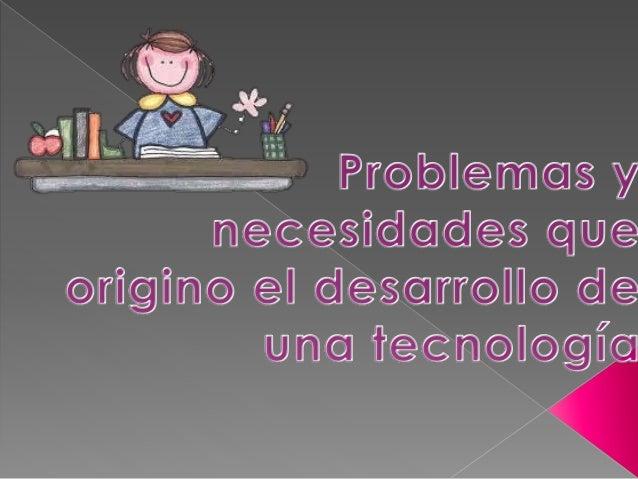 Enprimeraaproximación,latecnologíaeselconjuntodesaberes, conocimientos,habilidadesydestrezasinterrelacionadosconprocedimi...