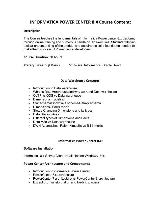 INFORMATICA POWER CENTER 8.X Course Content:Description:The Course teaches the fundamentals of Informatica Power center 8....