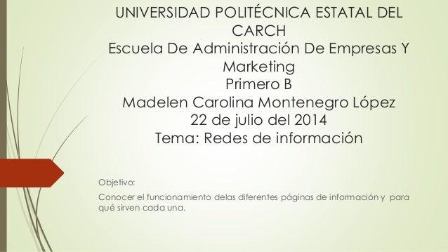 UNIVERSIDAD POLITÉCNICA ESTATAL DEL CARCH Escuela De Administración De Empresas Y Marketing Primero B Madelen Carolina Mon...