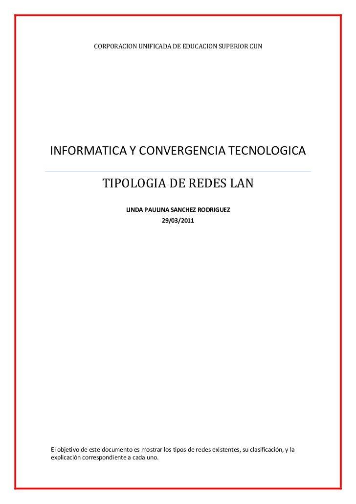 CORPORACION UNIFICADA DE EDUCACION SUPERIOR CUNINFORMATICA Y CONVERGENCIA TECNOLOGICATIPOLOGIA DE REDES LANLINDA PAULINA S...