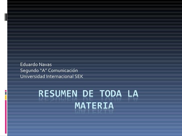 """Eduardo Navas Segundo """"A"""" Comunicación Universidad Internacional SEK"""