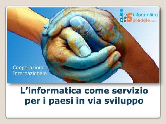 L'informatica come servizio per i paesi in via sviluppo
