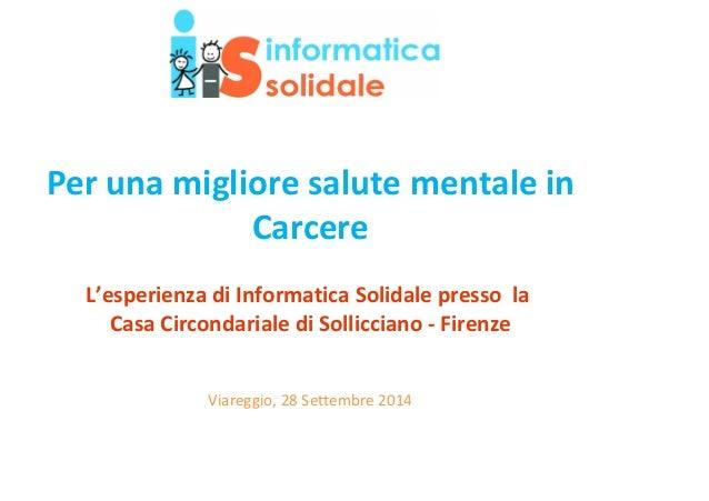 Per una migliore salute mentale in  Carcere  L'esperienza di Informatica Solidale presso la  Casa Circondariale di Sollicc...