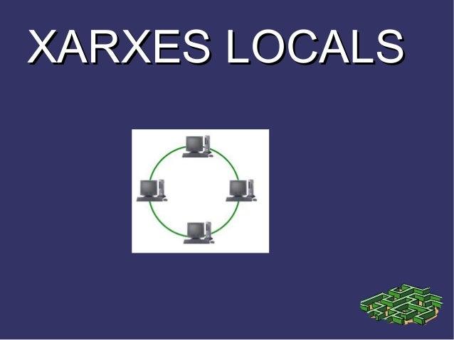 XARXES LOCALS