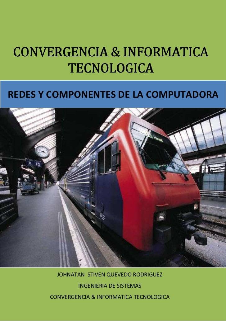 ASDAJDGJASDASD                 INFORMATICA Y CONVERGENCIA TECNOLOGICA CONVERGENCIA & INFORMATICA        TECNOLOGICAREDES Y...
