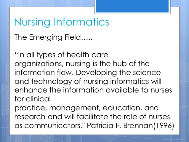 education and nursing informatics Formal education in nursing informatics certainly is important (see related article), but continuing education fills an important niche, too in.