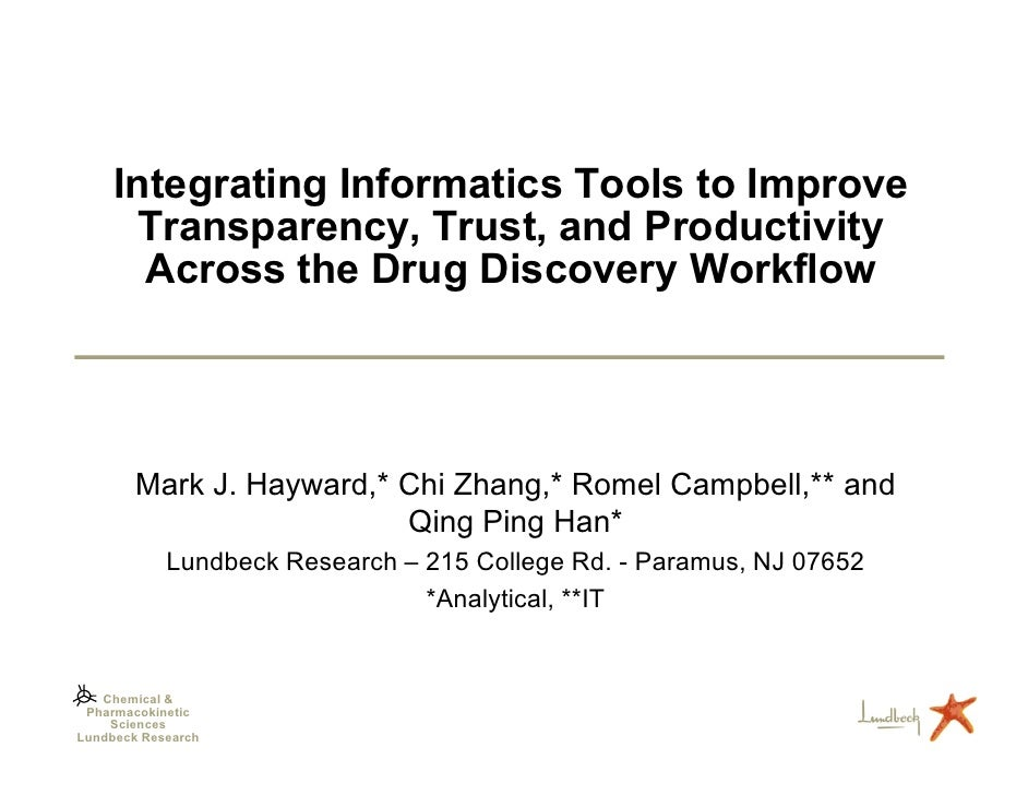 Integrating Informatics Tools to Improve      Transparency, Trust, and Productivity       Across the Drug Discovery Workfl...