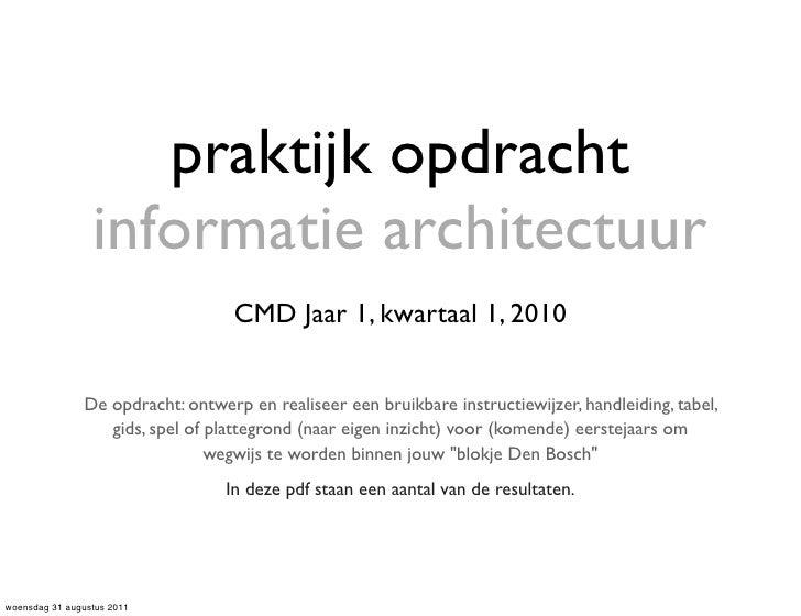 praktijk opdracht                 informatie architectuur                                   CMD Jaar 1, kwartaal 1, 2010  ...