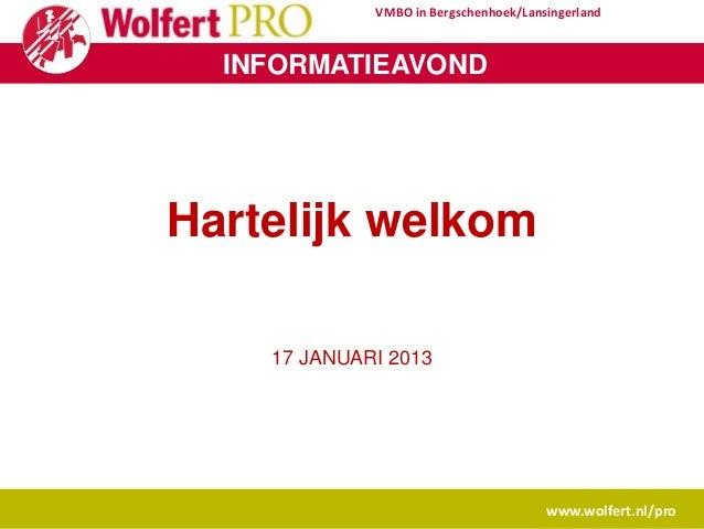 VMBO in Bergschenhoek/Lansingerland  INFORMATIEAVONDHartelijk welkom    17 JANUARI 2013                                   ...