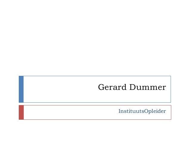 Gerard Dummer InstituutsOpleider
