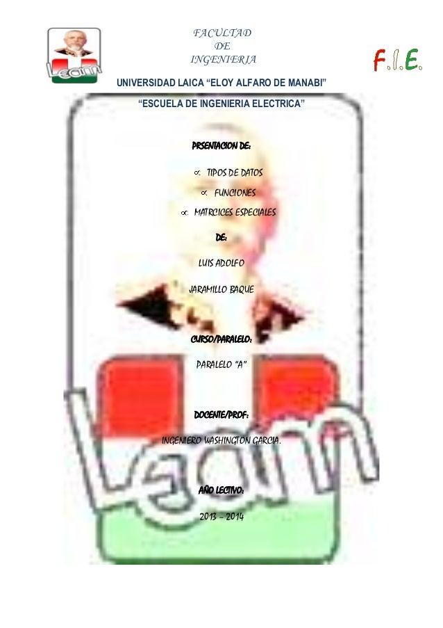 """FACULTAD DE INGENIERIA UNIVERSIDAD LAICA """"ELOY ALFARO DE MANABI"""" """"ESCUELA DE INGENIERIA ELECTRICA""""  PRSENTACION DE:  TIPOS..."""