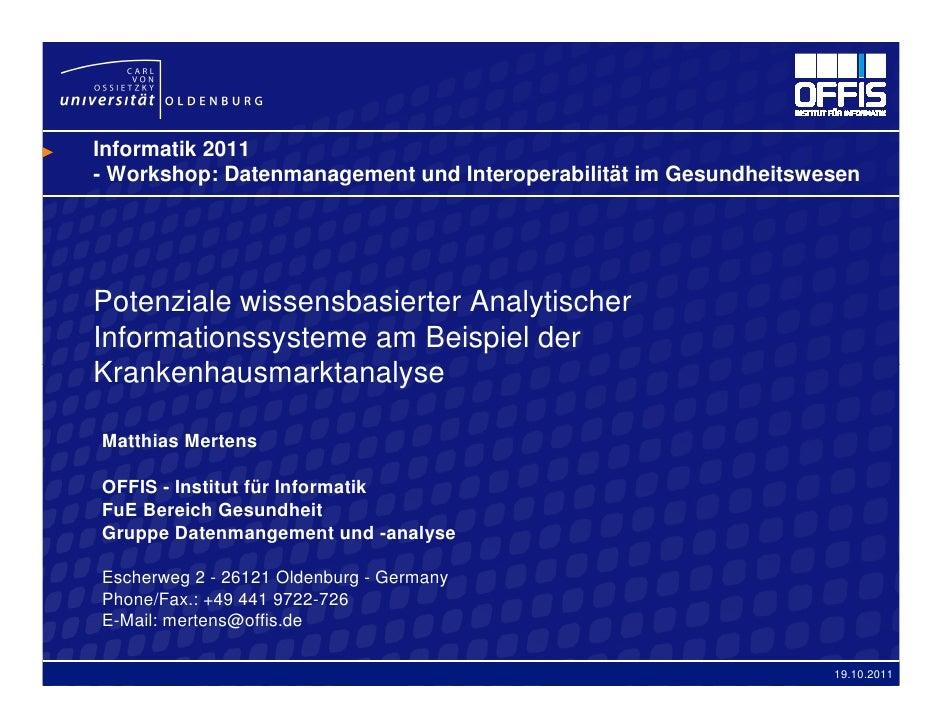 Informatik 2011- Workshop: Datenmanagement und Interoperabilität im GesundheitswesenPotenziale wissensbasierter Analytisch...