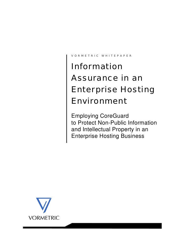 VORMETRIC WHITEPAPER    Information Assurance in an Enterprise Hosting Environment Employing CoreGuard to Protect Non-Publ...
