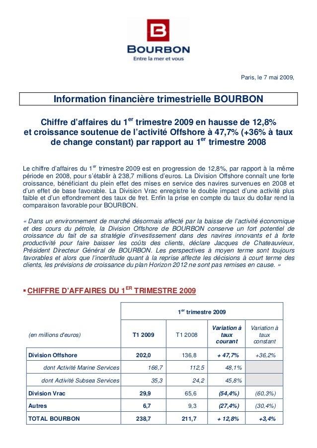 Paris, le 7 mai 2009, Information financière trimestrielle BOURBON Chiffre d'affaires du 1er trimestre 2009 en hausse de 1...