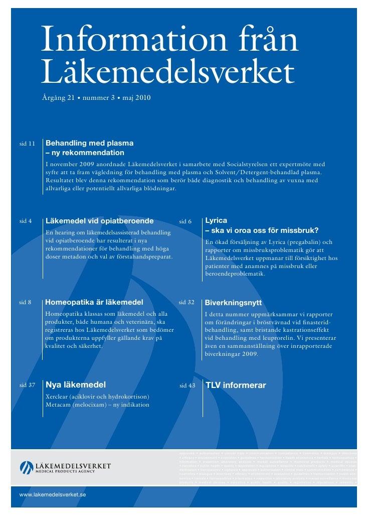 Information från          Läkemedelsverket          Årgång 21 • nummer 3 • maj 2010     sid 11   Behandling med plasma    ...