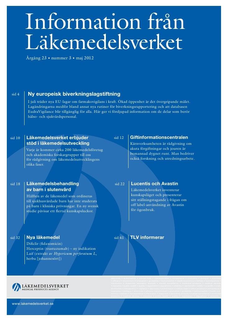 Information från         Läkemedelsverket         Årgång 23 • nummer 3 • maj 2012sid 4    Ny europeisk biverkningslagstift...