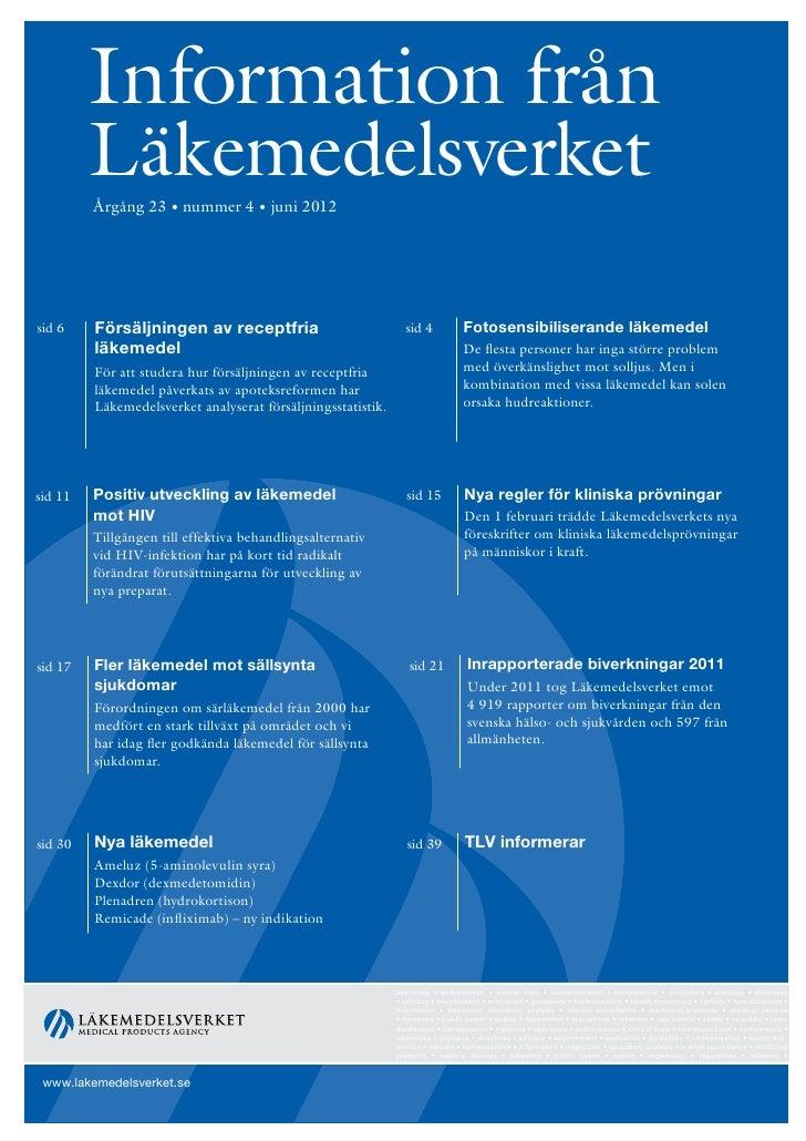 Information från         Läkemedelsverket         Årgång 23 • nummer 4 • juni 2012sid 6    Försäljningen av receptfria    ...
