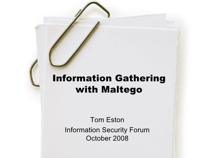 Information Gathering with Maltego Tom Eston Information Security Forum October 2008