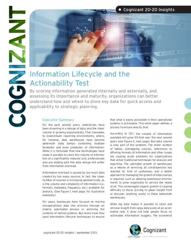 • Cognizant 20-20 Insights  Information Lifecycle and the Actionability Test By scoring information generated internally a...