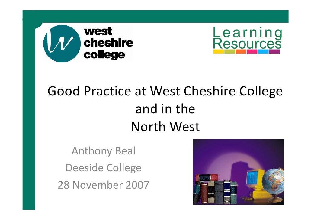 GoodPracticeatWestCheshireCollege               andinthe              NorthWest     AnthonyBeal   DeesideCollege...